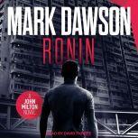 Ronin, Mark Dawson