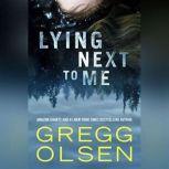 Lying Next to Me, Gregg Olsen