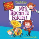 My Weirder-est School #6: Mrs. Bacon Is Fakin'!, Dan Gutman