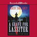 A Grave for Lassiter, Loren Zane Grey