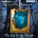 The Day of the Pelican, Katherine Paterson