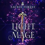 Light Mage The Black Witch Chronicles, Laurie Forest