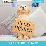 House Trained, Jackie Bouchard