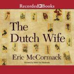 The Dutch Wife, Eric McCormack