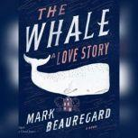 The Whale A Love Story, Mark Beauregard