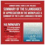 Summary Bundle: Work & Love: Includes Summary of The 5 Languages of Appreciation in the Workplace & Summary of The 5 Love Languages for Men, Abbey Beathan