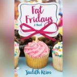 Fat Fridays, Judith Keim