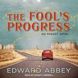 The Fool's Progress: An Honest Novel, Edward Abbey