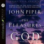 The Pleasures of God Meditations on God's Delight in Being God, John Piper