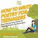 How To Write Poetry For Teenagers Your Step By Step Guide To Writing Poetry For Teenagers, HowExpert