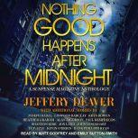 Nothing Good Happens After Midnight A Suspense Magazine Anthology, Jeffery Deaver