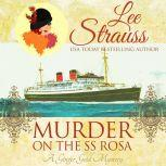 Murder on the SS Rosa A Cozy Historical Mystery-Book 1 (a novella), Lee Strauss