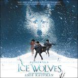 Elementals: Ice Wolves, Amie Kaufman