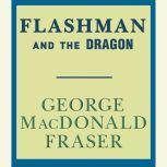 Flashman and the Dragon, George MacDonald Fraser