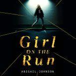 Girl on the Run, Abigail Johnson