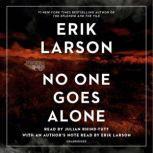 No One Goes Alone A Novel, Erik Larson
