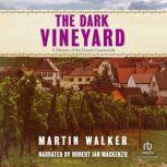 The Dark Vineyard, Martin Walker