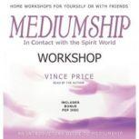 Mediumship Workshop In Contact with the Spirit World, Vince Price