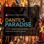 Dante's Paradise A Study on Part III of The Divine Comedy, Anthony Esolen, Ph.D.