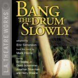 Bang the Drum Slowly, Mark Harris