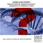 Does God Exist?, John Warwick Montgomery