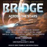 Bridge Across the Stars A Sci-Fi Bridge Original Anthology, Jason Anspach