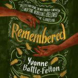 Remembered, Yvonne Battle-Felton