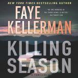 Killing Season A Thriller, Faye Kellerman