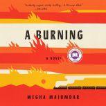 A Burning A novel, Megha Majumdar