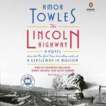 The Lincoln Highway A Novel, Amor Towles