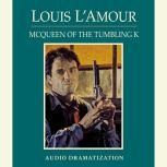 McQueen of the Tumbling K, Louis L'Amour