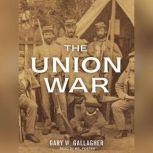 The Union War, Gary W. Gallagher
