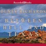 Between Hell and Texas A Byrnes Family Ranch Novel, Dusty Richards