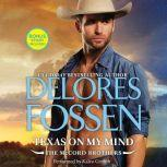 Texas on My Mind w/ Bonus Story: What Happens on the Ranch, Delores Fossen