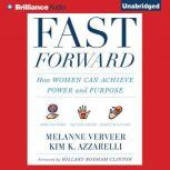 Fast Forward How Women Can Achieve Power and Purpose, Melanne Verveer