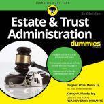 Estate & Trust Administration For Dummies, Margaret A. Munro