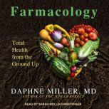 Farmacology Total Health from the Ground Up, MD Miller