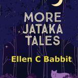 More Jataka Tales of India, Ellen C Babbit