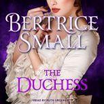 The Duchess, Bertrice Small