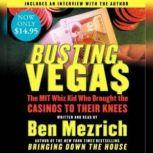 Busting Vegas A True Story of Monumental Excess, Sex, Love, Violence, and Beating the Odds, Ben Mezrich