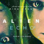 Alien: Echo, Mira Grant