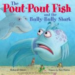 The Pout-Pout Fish and the Bully-Bully Shark, Deborah Diesen