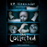 The Collected, K.R. Alexander