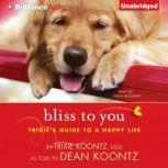 Bliss to You Trixie's Guide to a Happy Life, Trixie Koontz