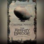 The Affinity Bridge, George Mann