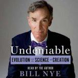 Undeniable Evolution and the Science of Creation, Bill Nye