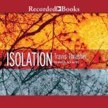 Isolation, Travis Thrasher