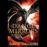A Dance of Mirrors, David Dalglish