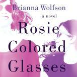 Rosie Colored Glasses, Brianna Wolfson