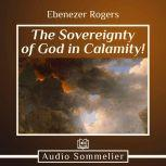 The Sovereignty of God in Calamity!, Ebenezer Rogers